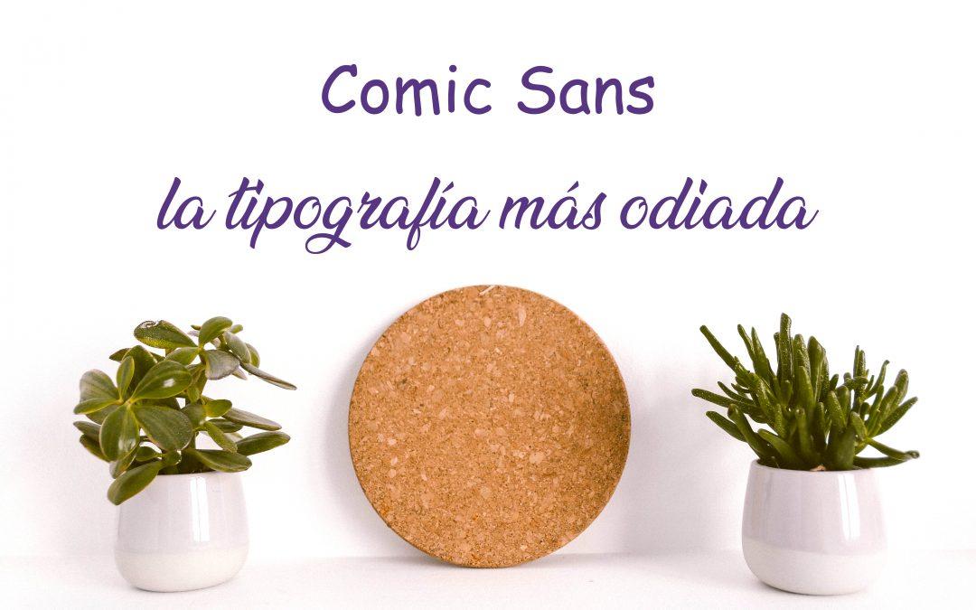 Comic Sans la tipografía más odiada