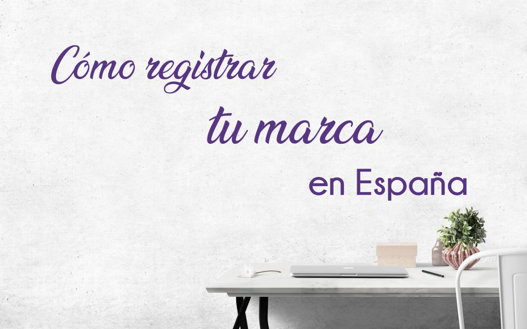 Como registrar tu marca en España