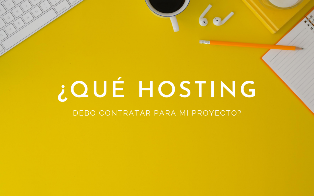 Qué hosting elegir para tu proyecto web